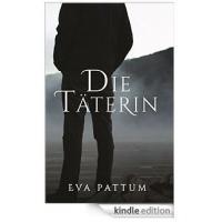 """Amazon Kindle: """"Die Täterin"""" (Eva Pattum) kostenlos downloaden"""