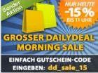 Großer DailyDeal Morgenverkauf: -15% auf alles bis 11 Uhr @DailyDeal