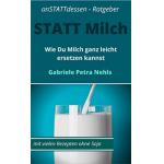 """[Kindle] """"Statt Milch: Wie Du Milch ganz leicht ersetzen kannst"""" Gratis"""
