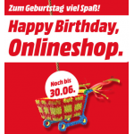 Media Markt Onlineshop Geburtstag Angebote bis 04. Juli 2018