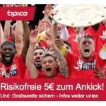 Tipico: risikofreie 5 € Wette zum Bundesliga Start