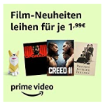 Prime Video Film Neuheiten um je nur 1,99 € in HD leihen – z.B. Creed II