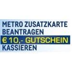 Metro – 10 € Gutschein für das Beantragen von Zusatzkarten