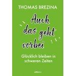 Thomas Brezina – Auch das geht vorbei – E-Book kostenlos verfügbar
