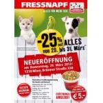NEUERÖFFNUNG: 29. bis 31. März -25% auf alles @Fressnapf Brünnerstraße