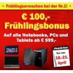 Media Markt: 100 Euro Frühlingsbonus auf alle Notebooks, PCs und Tablets ab 599 Euro
