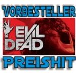 Evil Dead 2013  Vorbesteller-Aktion um 11,99 (DVD) bzw. Blu-ray (13,99) Euro