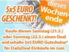5×5€ Gutscheine geschenkt, wenn ihr dieses Wochenende (21. und 22.5) einen Deal kauft @DailyDeal