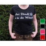 "Ladies-Shirt: ""Mei Dirndl is in da Wäsch"" um 9,90€ statt 15,90€"