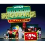 Late-Night-Shopping am 14.8.2014 (18-21 Uhr) bei Merkur: -15 % Rabatt auf den gesamten Einkauf