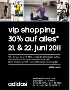 -30% VIP Shopping am 21, 22 Juni auf alles 1, Brandstätte Conept Store @Adidas