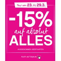 -15 % auf ALLES bei Bipa (ausgenommen Wertkarten) bis 29.3.215